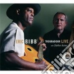Eric Bibb With Staffan Astner - Troubadour Live cd musicale di Eric bibb with staff
