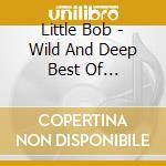 Wild & deep cd musicale di Bob Little