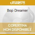 BOP DREAMER cd musicale di JEAN-LOUP LONGNON SE