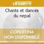 Chants et dances du nepal cd musicale di Artisti Vari