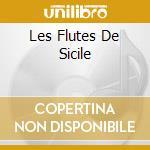 LES FLUTES DE SICILE cd musicale di STOCCHETTI ANDREA