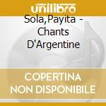 CHANTS D'ARGENTINE cd musicale di SOLA PAYITA