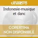 Indonesie-musique et danc cd musicale di Artisti Vari
