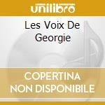 LES VOIX DE GEORGIE cd musicale di ARTISTI VARI