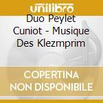 MUSIQUE DES KLEZMORIM cd musicale di PEYLET-CUNIOT DUO