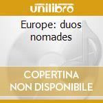Europe: duos nomades cd musicale di Artisti Vari