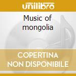 Music of mongolia cd musicale di Artisti Vari