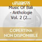 Anthol.des musiques de bali 2 cd musicale di Artisti Vari