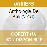 Anthology bali n. 4 cd musicale di Artisti Vari