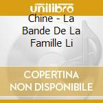 Chine: the li family band cd musicale di Artisti Vari