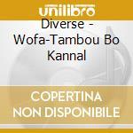 Wofa tanbou bo kannal cd musicale di Artisti Vari