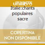Italie:chants populaires sacre cd musicale di Artisti Vari