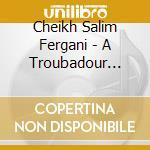 Algerie:troubadour costantine cd musicale di Artisti Vari