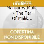Azerbaijan:le tar de malik man cd musicale di Artisti Vari