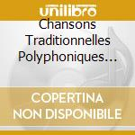 France:chansons trad.polyphon. cd musicale di Artisti Vari