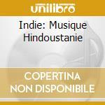 INDIE: MUSIQUE HINDOUSTANIE cd musicale di TARALAGATTI SHIVU