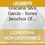 MEXIQUE: SONES JAROCHOS DE VERACRUZ cd musicale di GARCIA GRACIANA SILVIA
