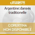 Argentine:danses traditionelle cd musicale di Artisti Vari