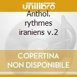Anthol. rythmes iraniens v.2 cd musicale di Artisti Vari