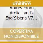Voix du finisterre arctique cd musicale di Artisti Vari