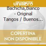 Original tangos-b.bachich cd musicale di Artisti Vari