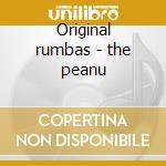 Original rumbas - the peanu cd musicale di Artisti Vari