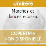 Marches et dances ecossa. cd musicale di Artisti Vari