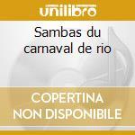 Sambas du carnaval de rio cd musicale di Artisti Vari