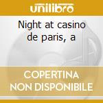 Night at casino de paris, a cd musicale di Artisti Vari