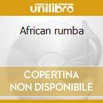 African rumba cd musicale di Artisti Vari
