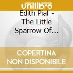 Edith piaf/the little sparrow cd musicale di Artisti Vari