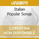 ITALIAN POPULAR SONGS cd musicale di ARTISTI VARI
