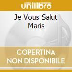 JE VOUS SALUT MARIS cd musicale di ADAMS PIERRETTE