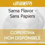 SANS PAPIERS cd musicale di SAMA FLAVOUR