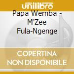 M'ZEE FULA-NGENGE cd musicale di WEMBA PAPA
