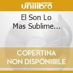EL SON LO MAS SUBLIME... cd musicale di SEPTETO HABANERO