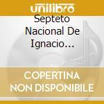CLASICOS DEL SON cd musicale di SEPTETO NACIONAL DE