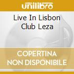 LIVE IN LISBON CLUB LEZA cd musicale di TITO PARIS