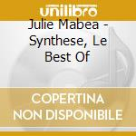 Julie Mabea - Synthese, Le Best Of cd musicale di JULIE MABEA