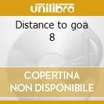 Distance to goa 8 cd musicale