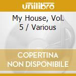 My house vol.05 cd musicale