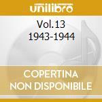 VOL.13 1943-1944 cd musicale di BECHET SIDNEY