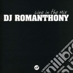 Live in the mix cd musicale di Romanthony Dj
