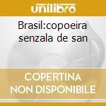 Brasil:copoeira senzala de san cd musicale di Artisti Vari