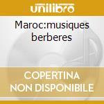 Maroc:musiques berberes cd musicale di Artisti Vari