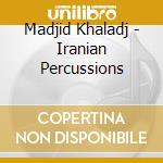 Madjid khaladj percussion d'ir cd musicale di Artisti Vari