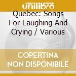 Quebec:chansons a rire et a pl cd musicale di Artisti Vari