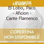 Cante flamenco cd musicale di Artisti Vari