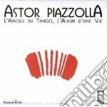 L'AMOUR DU TANGO, L'ALBUM D'UNE VIE cd musicale di Astor Piazzolla