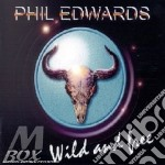 WILD AND FREE cd musicale di PHIL EDWARDS